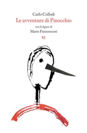 Le avventure di Pinocchio. Storia di un burattino. Ediz. integrale - Carlo Collodi | Thecosgala.com