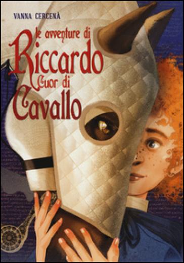 Le avventure di Riccardo Cuor di Cavallo - Vanna Cercenà  