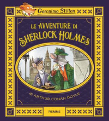 Le avventure di Sherlock Holmes di Arthur Conan Doyle - Geronimo Stilton pdf epub