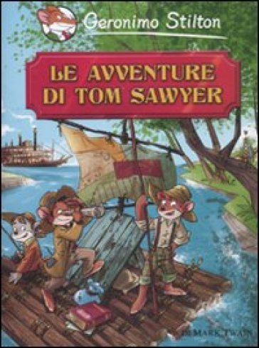 Le avventure di Tom Sawyer di Mark Twain - Geronimo Stilton pdf epub