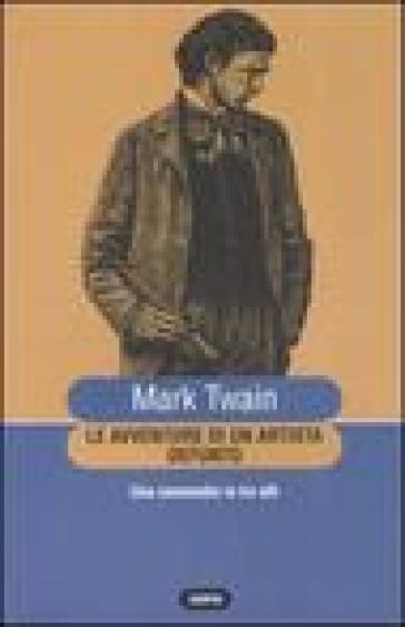 Le avventure di un artista defunto. Una commedia in tre atti - Mark Twain pdf epub