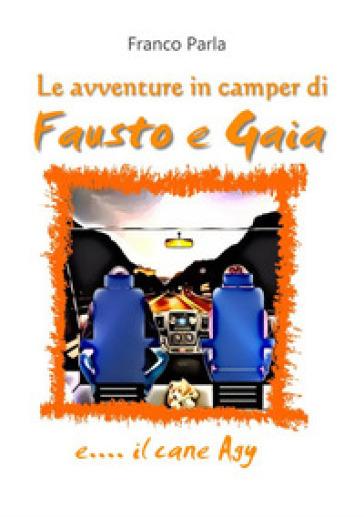 Le avventure in camper di Fausto e Gaia e... il cane Agy