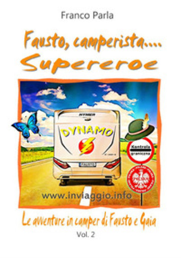 avventure in camper di Fausto e Gaia e... il cane Agy. 2: Fausto, camperista supereroe - Franco Parla   Jonathanterrington.com