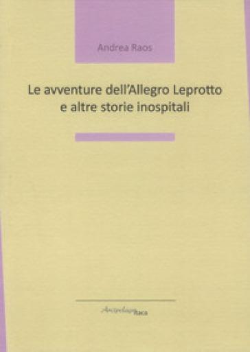 Le avventure dell'Allegro Leprotto e altre storie inospitali - Andrea Raos  