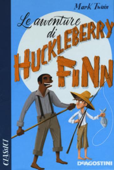 Le avventure di Huckleberry Finn - Mark Twain pdf epub