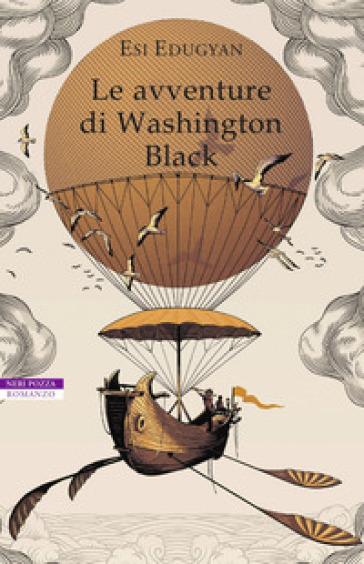Le avventure di Washington Black - Esi Edugyan   Rochesterscifianimecon.com
