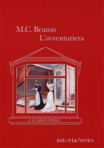 L'avventuriera. 67 Clarges Street - M. C. Beaton   Jonathanterrington.com