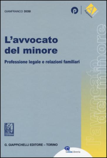 L'avvocato del minore. Professione legale e relazioni familiari - Gianfranco Dosi   Jonathanterrington.com