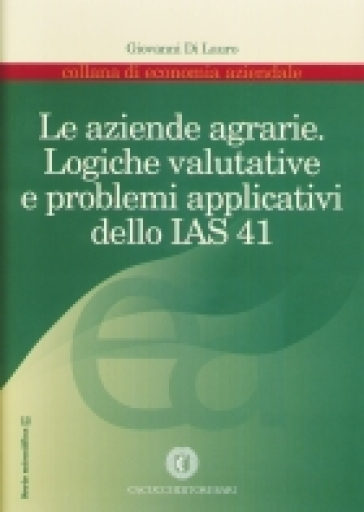 Le aziende agrarie. Logiche valutative e problemi applicativi dello IAS 41