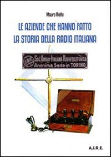 Le aziende che hanno fatto la storia della radio italiana - Mauro Riello | Thecosgala.com