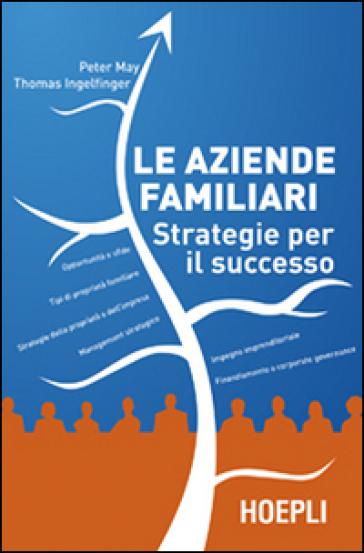 Le aziende familiari. Strategie per il successo - Peter May | Ericsfund.org