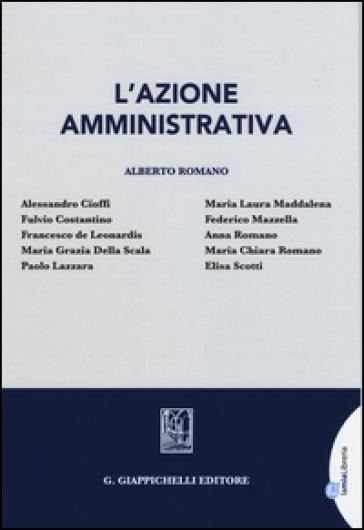 L'azione amministrativa. Con e-book - A. Romano | Rochesterscifianimecon.com