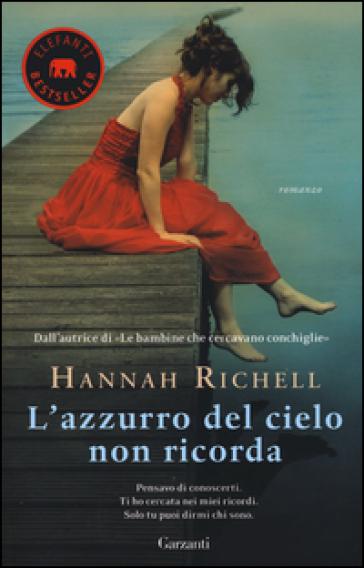 L'azzurro del cielo non ricorda - Hannah Richell |