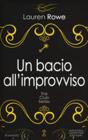 Un bacio all improvviso. The Club series