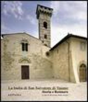 La badia di San Salvatore di Vaiano. Storia e restauro - R. Dalla Negra |