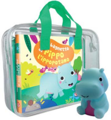 Il bagnetto di Pippo l'ippopotamo. Ediz. a colori. Con gadget - Sigrid Martinez |