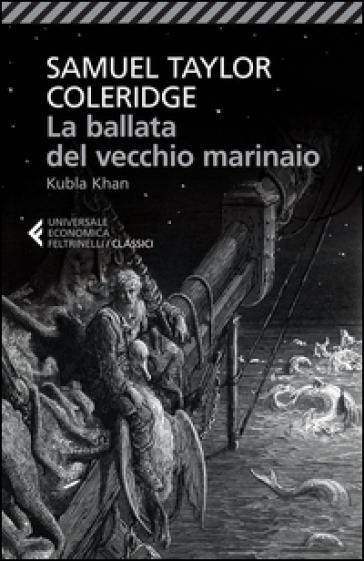 La ballata del vecchio marinaio-Kubla Khan. Testo inglese a fronte - Samuel Taylor Coleridge  