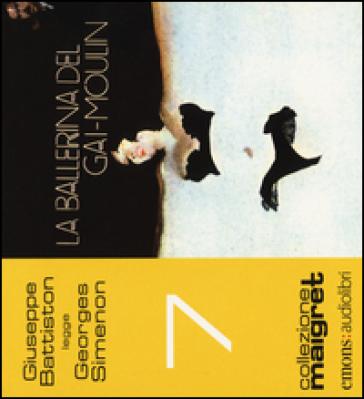 La ballerina del Gai-Moulin letto da Giuseppe Battiston. Audiolibro. CD Audio formato MP3 - Georges Simenon |