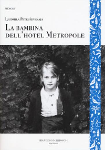 La bambina dell'hotel Metropole - Ljudmila Petrusevskaja pdf epub