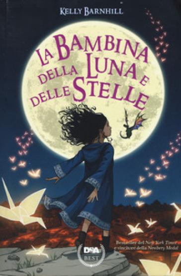 La bambina della luna e delle stelle - Kelly Barnhill pdf epub