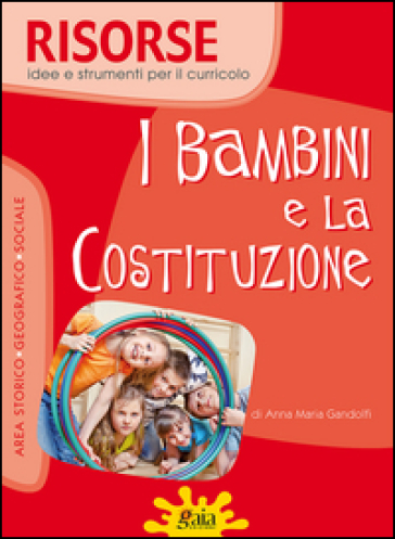 I bambini e la Costituzione. Per la Scuola elementare. Con CD-ROM - Anna Maria Gandolfi  