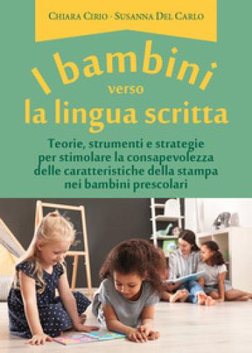 I bambini verso la lingua scritta - Chiara Cirio |