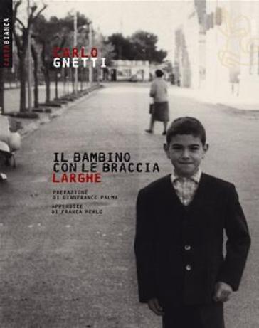 Il bambino con le braccia larghe - Carlo Gnetti |