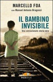 Il bambino invisibile. Una sensazionale storia vera