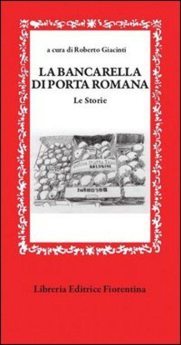 La bancarella di Porta Romana. Le storie - R. Giacinti |