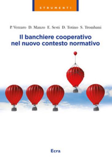 Il banchiere cooperativo nel nuovo contesto normativo - Pierfilippo Verzaro   Thecosgala.com