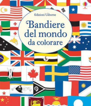 Le Bandiere Del Mondo Da Colorare Susan Meredith Libro