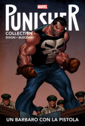 Un barbaro con la pistola. Punisher Collection. 7.