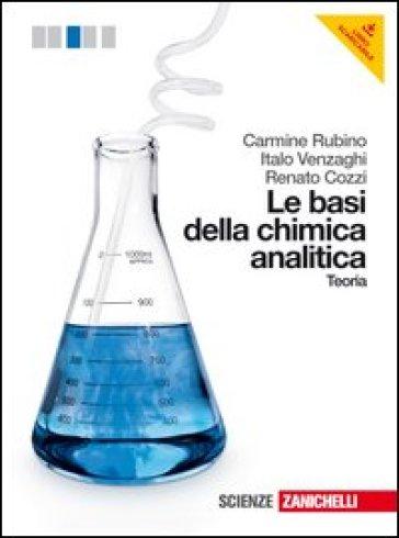 Le basi della chimica analitica. Teoria. Per le Scuole superiori. Con espansione online - Carmine Rubino |