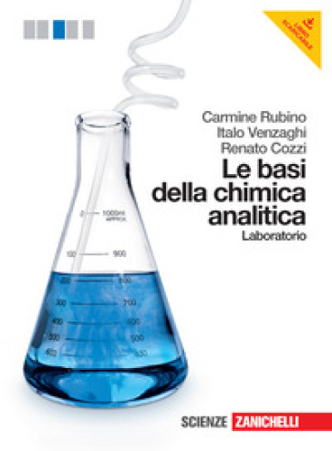Le basi della chimica analitica. Laboratorio. Per le Scuole superiori. Con espansione online - Carmine Rubino  