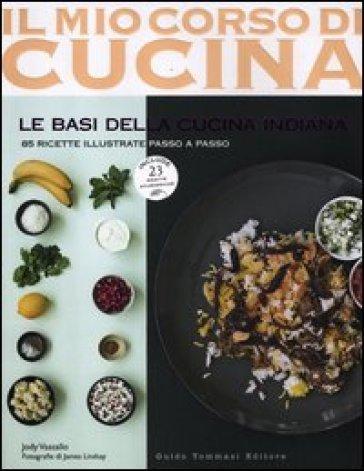 Le basi della cucina indiana. 85 ricette illustrate passo a passo. Include 25 ricette ayurvediche - James Lindsay | Rochesterscifianimecon.com