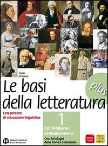 Le basi della letteratura PLUS 3   3a. Tra Ottocento e Novecento + 3b. L'età contemporanea - Paolo Di Sacco  