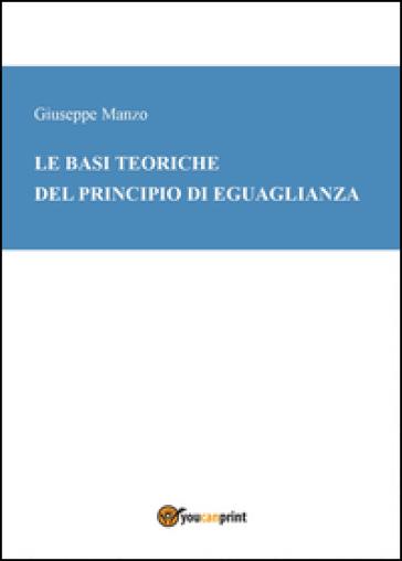 Le basi teoriche del principio di eguaglianza - Giuseppe Manzo | Rochesterscifianimecon.com
