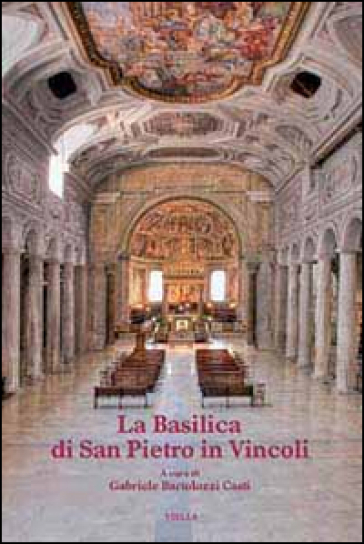 La basilica di San Pietro in Vincoli - G. Bartolozzi Casti   Rochesterscifianimecon.com