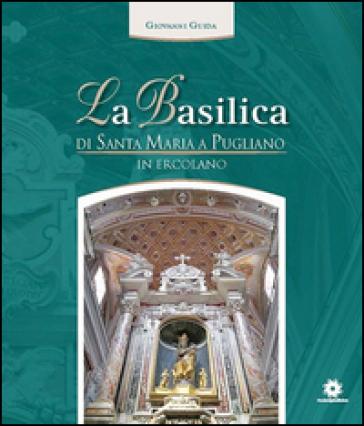 La basilica di Santa Maria a Pugliano in Ercolano - Giovanni Giuda   Rochesterscifianimecon.com