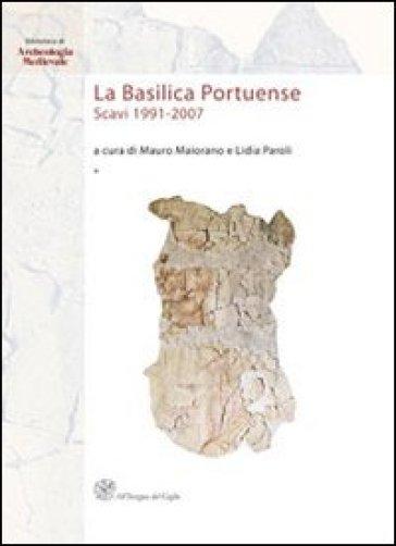 La basilica portuense. Scavi 1991-2007. Ediz. illustrata - M. Maiorano   Rochesterscifianimecon.com