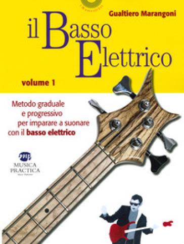 Il basso elettrico. Metodo graduale e progressivo per imparare a suonare con il basso elettrico. 1.