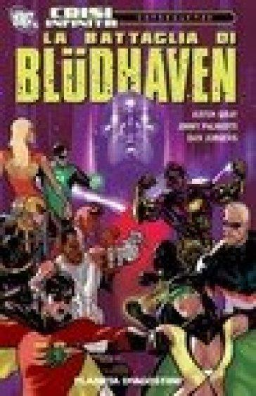 La battaglia di Bluddhaven. Crisi infinita - Justin Gray  