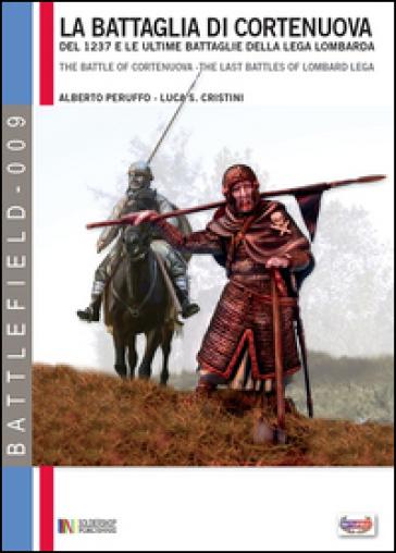 La battaglia di Cortenuova e le ultime battaglie della Lega lombarda. Novembre 1237 - Alberto Peruffo pdf epub