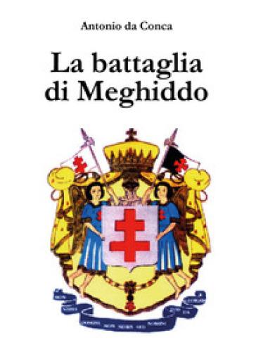 La battaglia di Meghiddo. Templari - Antonio da Conca |