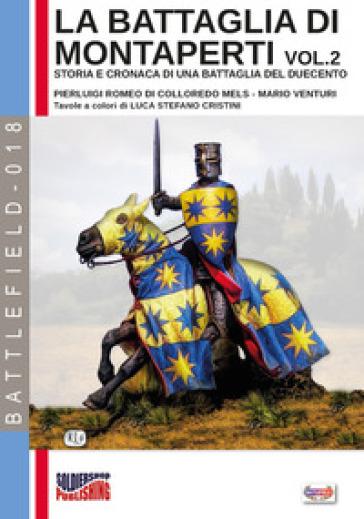 La battaglia di Montaperti. Storia e cronaca di una battaglia del Duecento. 2. - Pierluigi Romeo Di Colloredo Mels |