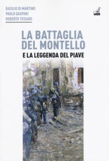 La battaglia del Montello e la leggenda del Piave - Basilio Di Martino | Kritjur.org