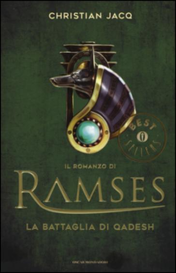 La battaglia di Qadesh. Il romanzo di Ramses. 3. - Christian Jacq  