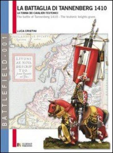 La battaglia di Tannenberg 1410. La tamba dei cavalieri teutonici. Ediz. italiana e inglese - Luca S. Cristini | Jonathanterrington.com