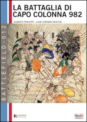 La battaglia di capo Colonna 982 d.c. La sfida dell'impero all'Islam - Alberto Peruffo |
