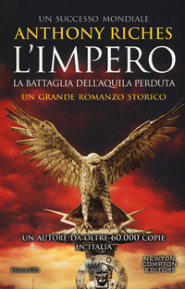 La battaglia dell'Aquila perduta. L'impero - Anthony Riches |